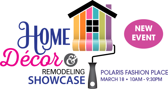 Home Decor & Remodeling Showcase, Polaris Fashion Place, March 18, 10am - 9:30pm